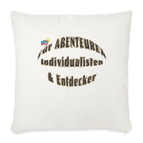 Abenteurer Individualisten & Entdecker - Sofakissenbezug 44 x 44 cm
