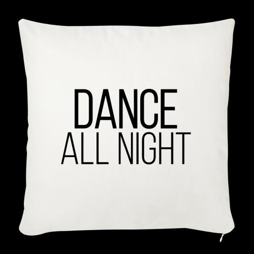 dance all night - Sofakissenbezug 44 x 44 cm