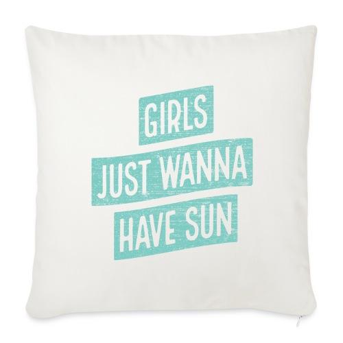 Girls just wanna have sun – Geschenkidee für Sie - Sofakissenbezug 44 x 44 cm