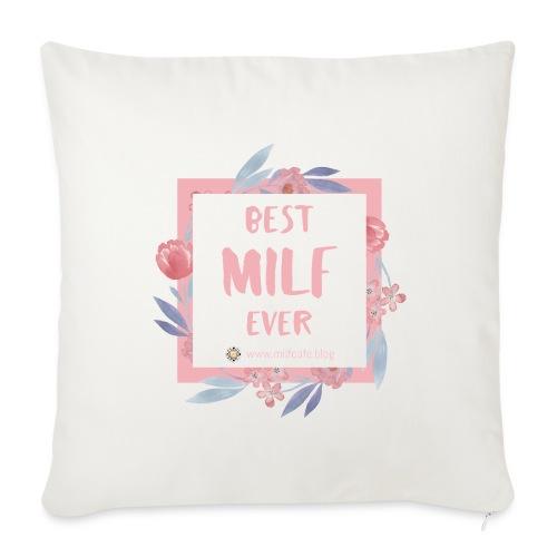 Best MILF ever - Milfcafé Shirt - Sofakissenbezug 44 x 44 cm