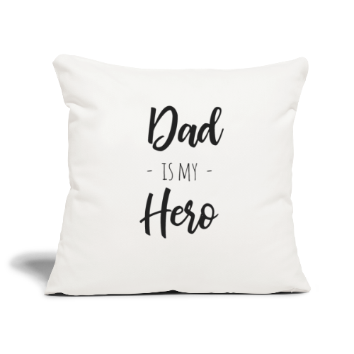 Dad is my hero - Sofakissenbezug 44 x 44 cm