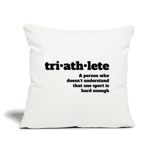 Triathlete - Not hard enough - Sofakissenbezug 44 x 44 cm