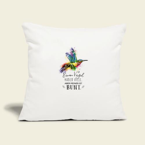 Kolibri: Einen Vogel haben viele... - Sofakissenbezug 44 x 44 cm