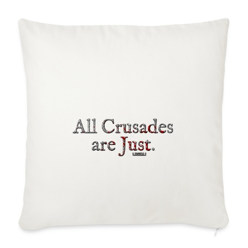 All Crusades Are Just. - Sofa pillow cover 44 x 44 cm