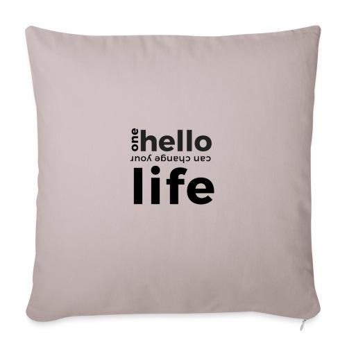 one hello can change your life - Sofakissenbezug 44 x 44 cm