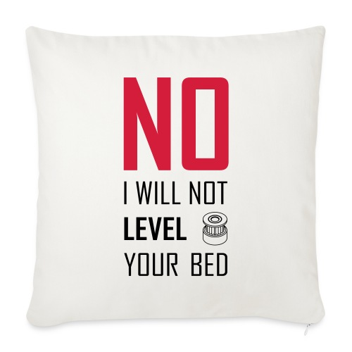 No I will not level your bed (vertical) - Sofa pillow cover 44 x 44 cm