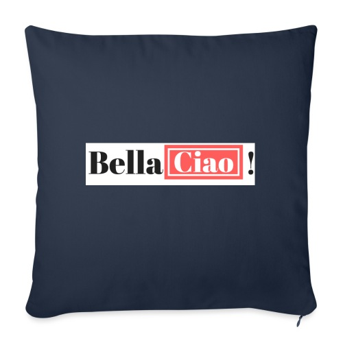 Bella Ciao! - Funda de cojín, 45 x 45 cm
