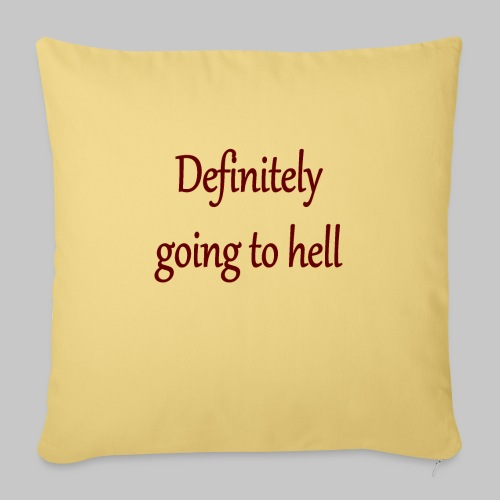 Definitely going to hell - Sofa pillowcase 17,3'' x 17,3'' (45 x 45 cm)
