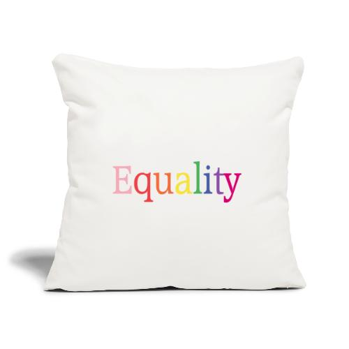 Equality | Regenbogen | LGBT | Proud - Sofakissenbezug 44 x 44 cm