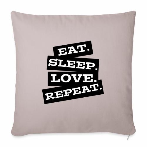 Eat. Sleep. Love. Repeat. - Sofakissenbezug 44 x 44 cm