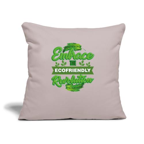 Embrace Eco Friendly Revolution - Sofa pillowcase 17,3'' x 17,3'' (45 x 45 cm)