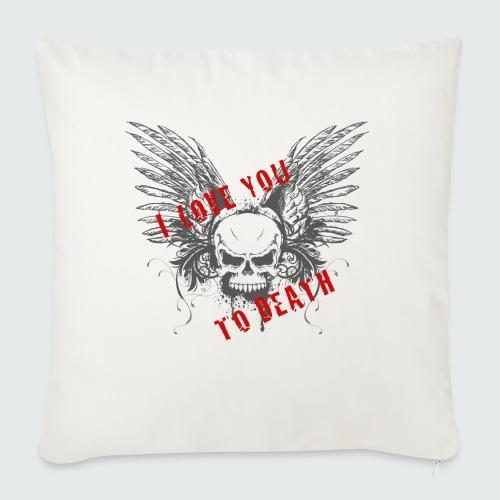 I Love You To Death - Copricuscino per divano, 45 x 45 cm