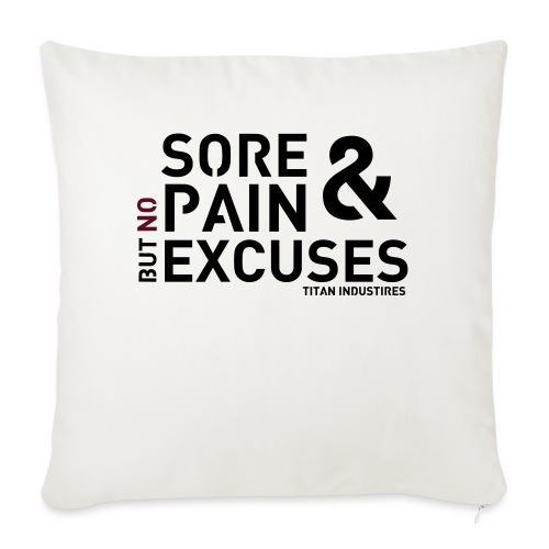 Sore & Pain but no Excuses - Sofakissenbezug 44 x 44 cm