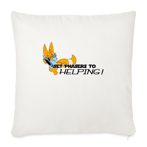 Set Phasers to Helping - Sofa pillowcase 17,3'' x 17,3'' (45 x 45 cm)