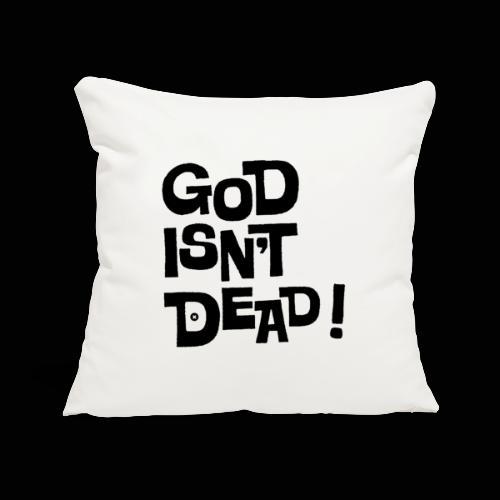 God isn't dead ! - Housse de coussin décorative 45x 45cm