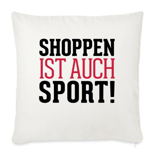 Shoppen ist auch Sport! - Sofakissenbezug 44 x 44 cm