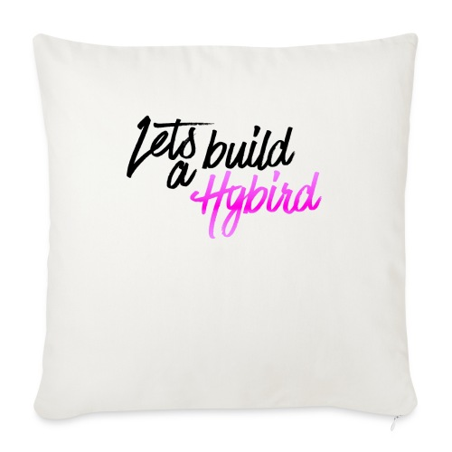 Lets Build A hybrid - Sofa pillowcase 17,3'' x 17,3'' (45 x 45 cm)