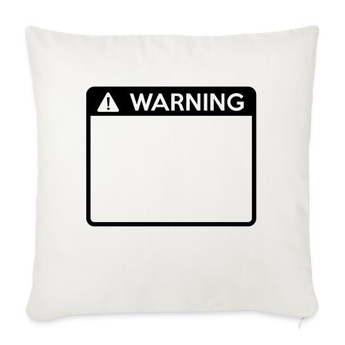 Warning Sign (1 colour) - Sofa pillowcase 17,3'' x 17,3'' (45 x 45 cm)