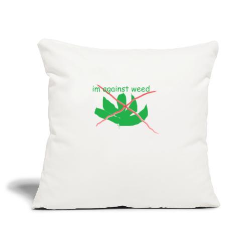 im against weed - Sohvatyynyn päällinen 45 x 45 cm