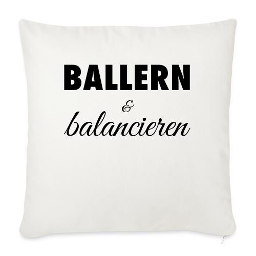 Ballern und balancieren! - Sofakissenbezug 44 x 44 cm