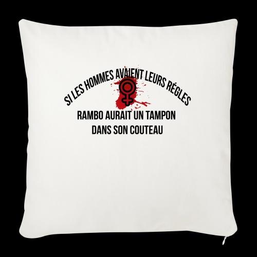 Si les hommes avaient leurs règles...... Rambo - Housse de coussin décorative 45x 45cm