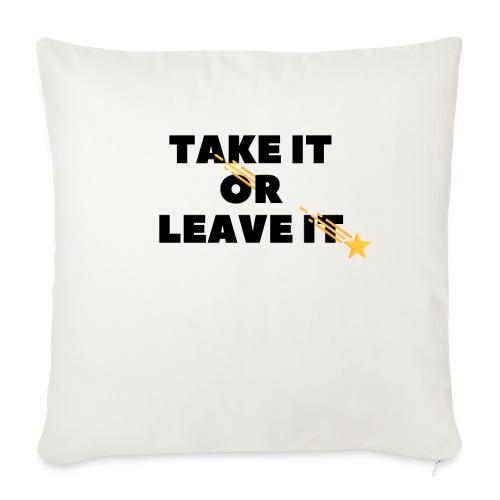 Take It Or Leave It - Housse de coussin décorative 45x 45cm