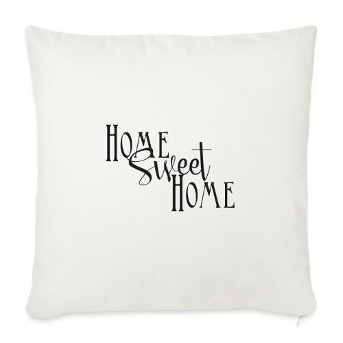 Home Sweet Home - Copricuscino per divano, 45 x 45 cm