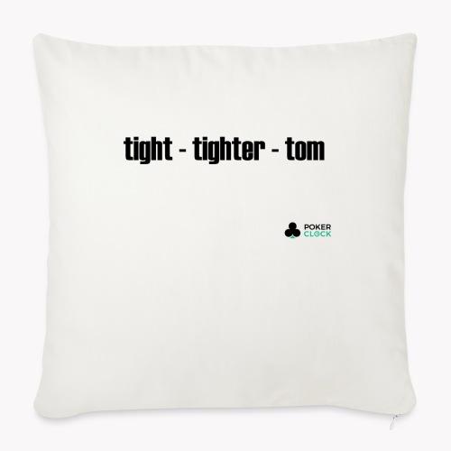 tight - tighter - tom - Sofakissenbezug 44 x 44 cm