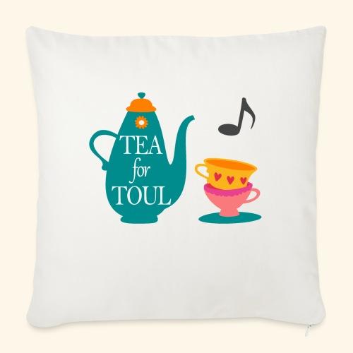 Tea for Toul - Housse de coussin décorative 45x 45cm