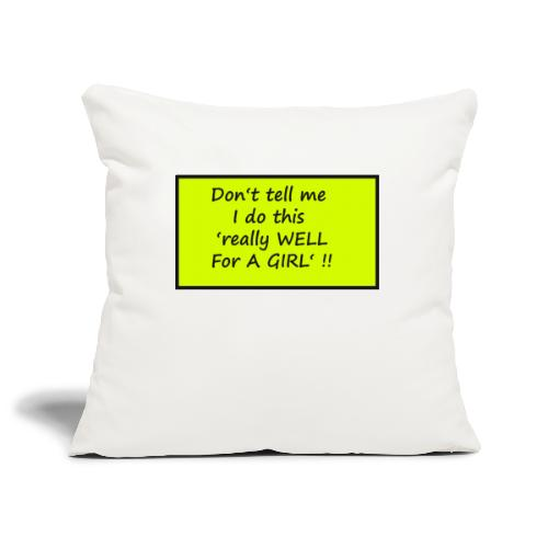 Do not tell me I really like this for a girl - Sofa pillowcase 17,3'' x 17,3'' (45 x 45 cm)
