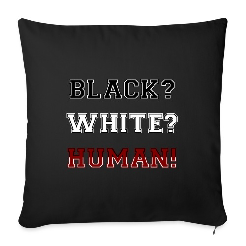 Anti Rassismus Schwarz Weiß Mensch - Sofakissenbezug 44 x 44 cm