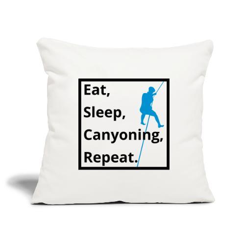 eat sleep canyoning repeat - Sofakissenbezug 44 x 44 cm