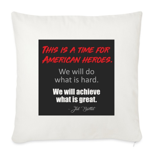 This is a time for American heroes - Sofa pillowcase 17,3'' x 17,3'' (45 x 45 cm)