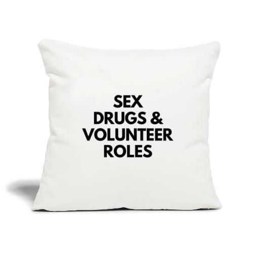 Sex, Drugs and Volunteer Roles - Sofa pillowcase 17,3'' x 17,3'' (45 x 45 cm)