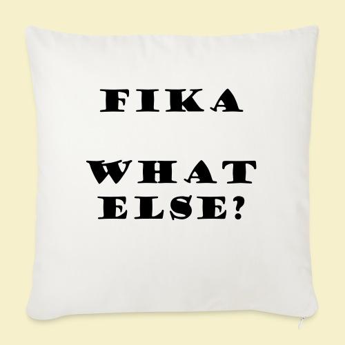 Fika what else? - Sofakissenbezug 44 x 44 cm