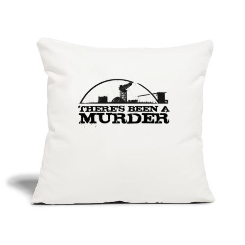 There s Been A Murder - Sofa pillowcase 17,3'' x 17,3'' (45 x 45 cm)