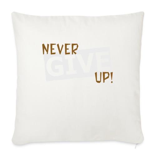 Never Give Up - Sohvatyynyn päällinen 45 x 45 cm