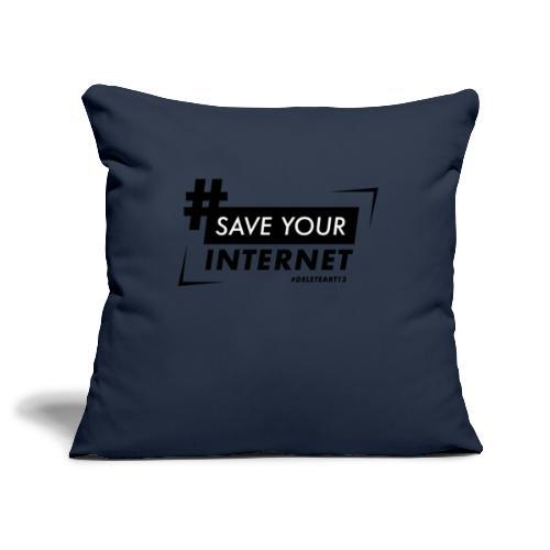 #SAVEYOURINTERNET - AGAINST ARTICLE 13! - Sofa pillowcase 17,3'' x 17,3'' (45 x 45 cm)