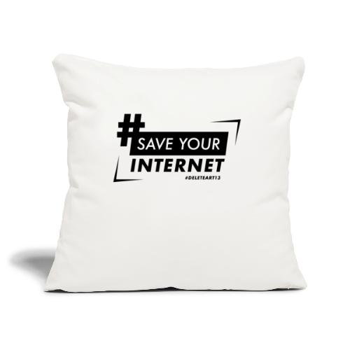 #SAVEYOURINTERNET - AGAINST ARTICLE 13! - Sofa pillowcase 17,3'' x 17,3'' (45 x 45 cm)