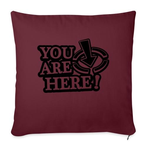 You are here! - Sofa pillowcase 17,3'' x 17,3'' (45 x 45 cm)