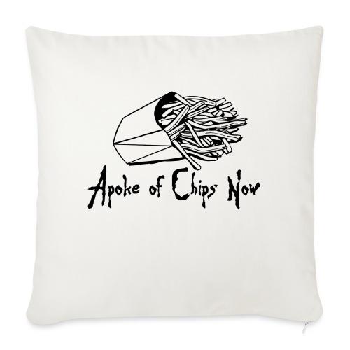 A Poke of Chips Now - Sofa pillowcase 17,3'' x 17,3'' (45 x 45 cm)