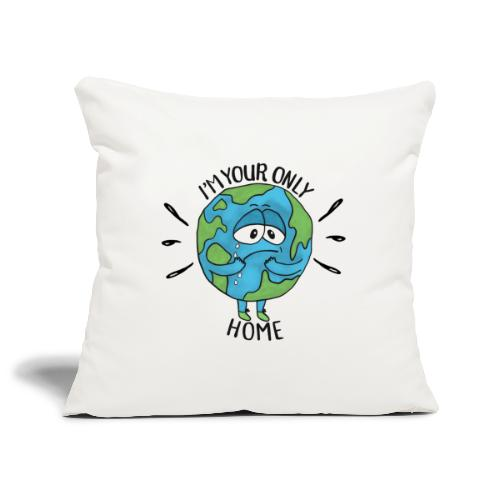 I'm your only home - Sofa pillowcase 17,3'' x 17,3'' (45 x 45 cm)