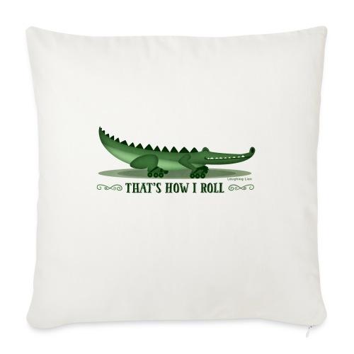 That s How I Roll - Sofa pillowcase 17,3'' x 17,3'' (45 x 45 cm)