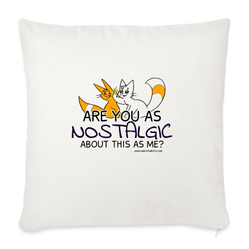 Nostalgia Hurts - Sofa pillowcase 17,3'' x 17,3'' (45 x 45 cm)