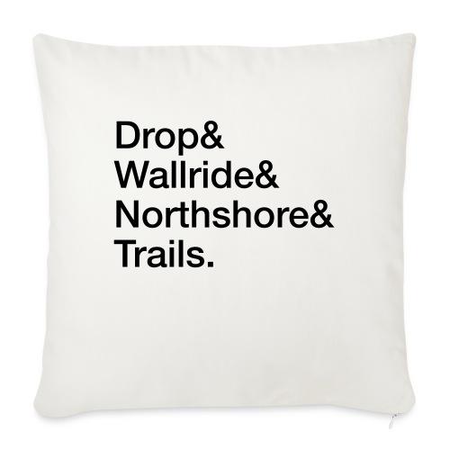 Drop & Wallride & Northshore & Trails - Sofakissenbezug 44 x 44 cm
