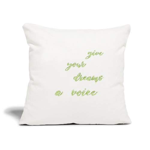 Give your dreams a voice - Sofa pillowcase 17,3'' x 17,3'' (45 x 45 cm)