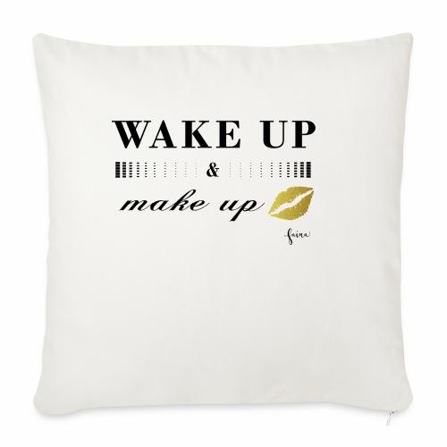 wake up and make up - Sofakissenbezug 44 x 44 cm
