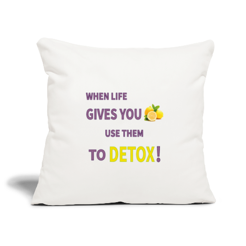 When life gives you lemons you use them to detox! - Sofa pillowcase 17,3'' x 17,3'' (45 x 45 cm)