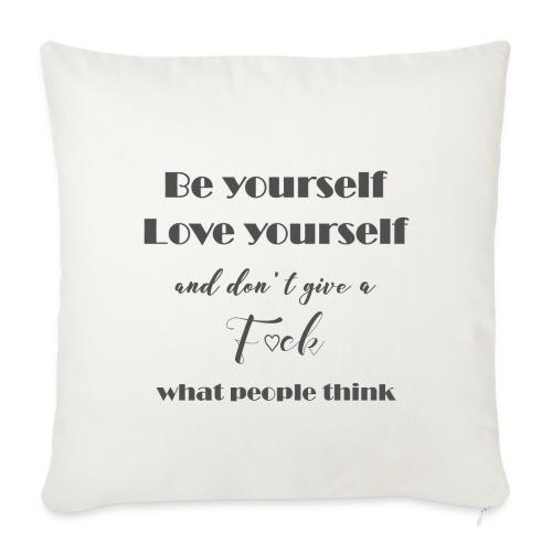 Be yourself Love yourself grey - Sofakissenbezug 44 x 44 cm