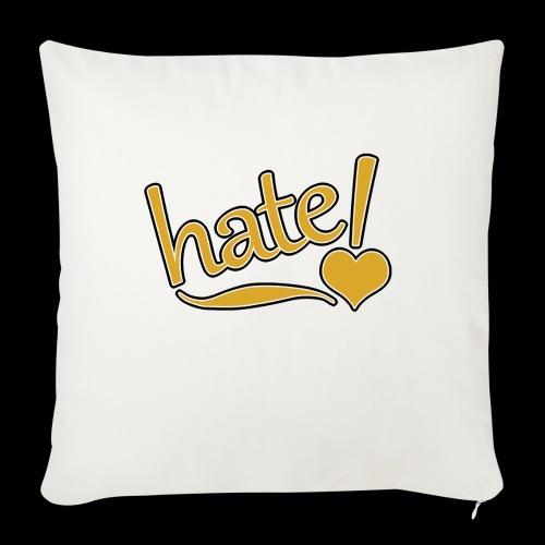 hate ! - Housse de coussin décorative 45x 45cm